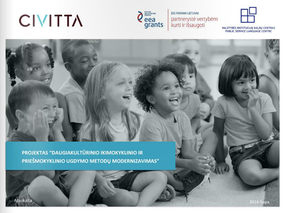Daugiakultūrinio ugdymo Lietuvos ikimokyklinio ir priešmokyklinio ugdymo įstaigose tyrimas